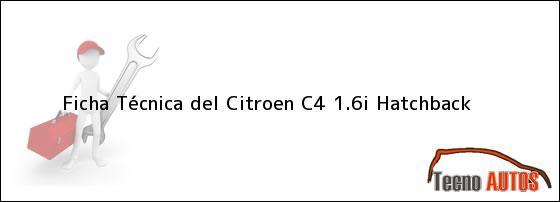 Ficha Técnica del Citroen C4 1.6i Hatchback