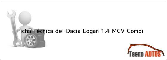 Ficha Técnica del <i>Dacia Logan 1.4 MCV Combi</i>