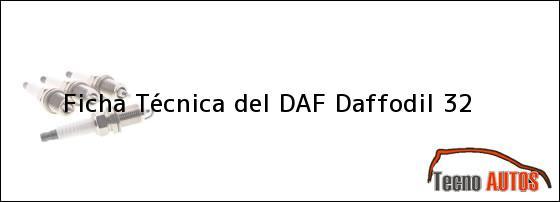 Ficha Técnica del <i>DAF Daffodil 32</i>