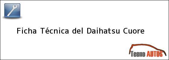 Ficha Técnica del <i>Daihatsu Cuore</i>