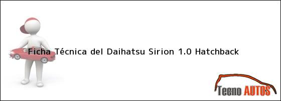 Ficha Técnica del <i>Daihatsu Sirion 1.0 Hatchback</i>