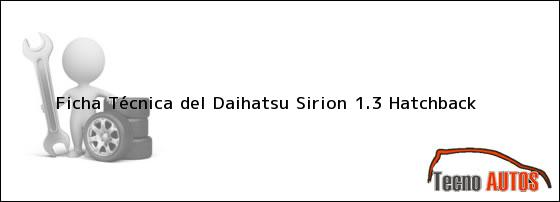 Ficha Técnica del Daihatsu Sirion 1.3 Hatchback