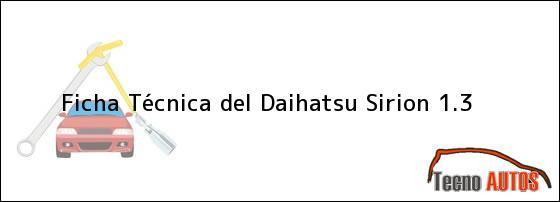 Ficha Técnica del <i>Daihatsu Sirion 1.3</i>