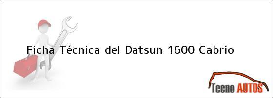 Ficha Técnica del Datsun 1600 Cabrio