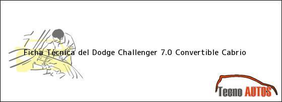 Ficha Técnica del Dodge Challenger 7.0 Convertible Cabrio