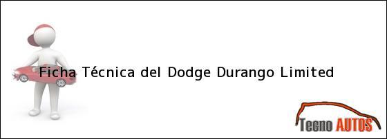 Ficha Técnica del <i>Dodge Durango Limited</i>