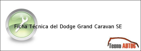 Ficha Técnica del <i>Dodge Grand Caravan SE</i>