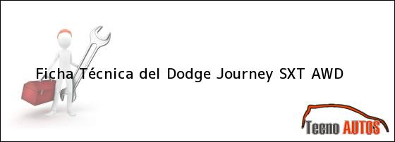 Ficha Técnica del <i>Dodge Journey SXT AWD</i>