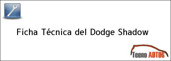 Ficha Técnica del Dodge Shadow