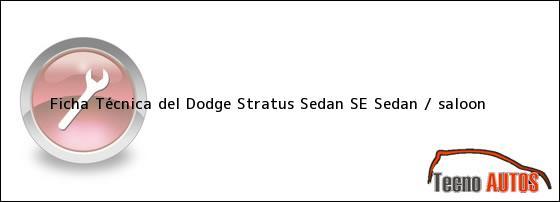 Ficha Técnica del Dodge Stratus Sedan SE Sedan / saloon