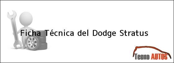 Ficha Técnica del <i>Dodge Stratus</i>