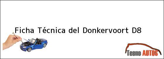 Ficha Técnica del <i>Donkervoort D8</i>