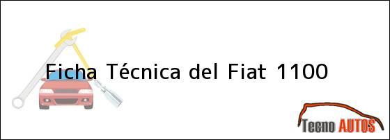 Ficha Técnica del <i>Fiat 1100</i>