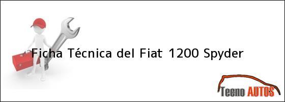 ... 1200 spider - Ficha Técnica del Fiat 1200 Spyder, ensamblado en 1959