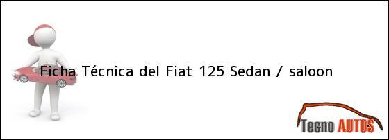 Ficha Técnica del Fiat 125 Sedan / saloon