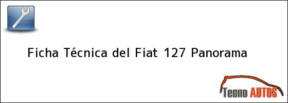 Ficha Técnica del Fiat 127 Panorama