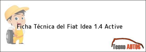 Ficha Técnica del <i>Fiat Idea 1.4 Active</i>
