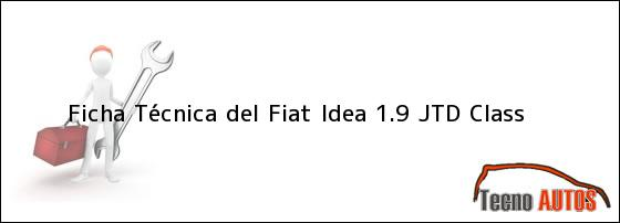 ficha tecnica fiat idea 1 9 class 2004 ficha t cnica del