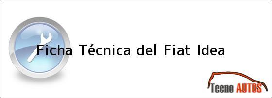 Ficha Técnica del <i>Fiat Idea</i>