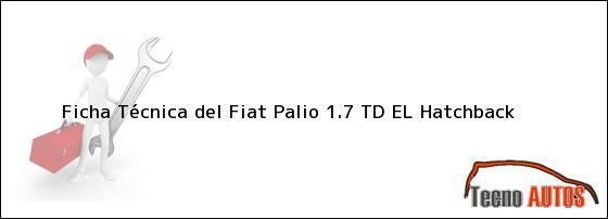 Ficha Técnica del Fiat Palio 1.7 TD EL Hatchback