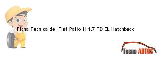 Ficha Técnica del Fiat Palio II 1.7 TD EL Hatchback
