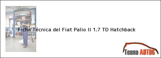 Ficha Técnica del Fiat Palio II 1.7 TD Hatchback
