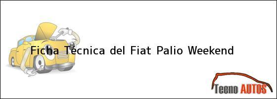 Ficha Técnica del <i>Fiat Palio Weekend</i>