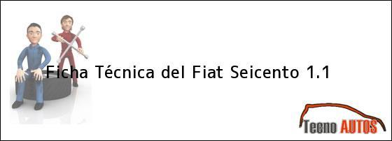 Ficha Técnica del <i>Fiat Seicento 1.1</i>
