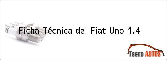 Ficha Técnica del <i>Fiat Uno 1.4</i>