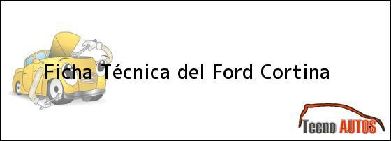 Ficha Técnica del Ford Cortina