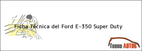 Ficha Técnica del Ford E-350 Super Duty