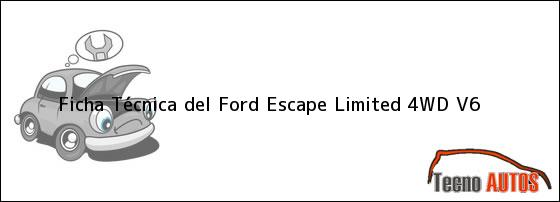Ficha Técnica del <i>Ford Escape Limited 4WD V6</i>