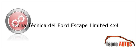Ficha Técnica del <i>Ford Escape Limited 4x4</i>