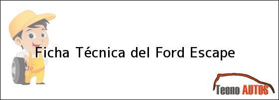 Ficha Técnica del <i>Ford Escape</i>