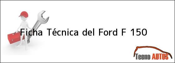 Ficha Técnica del Ford F 150
