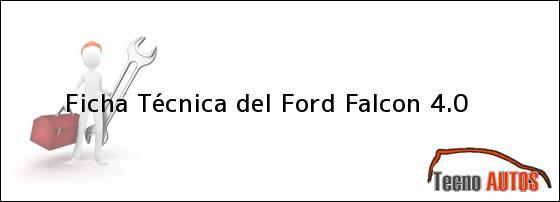Ficha Tecnica Del Ford Falcon 4 0 Ensamblado En 1992 Tecnoautos Com