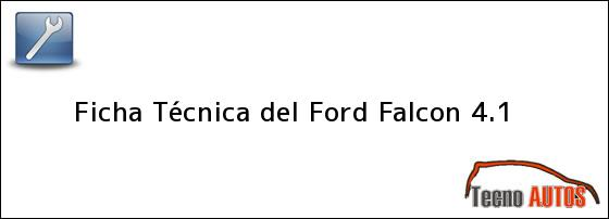 Ficha Técnica del <i>Ford Falcon 4.1</i>