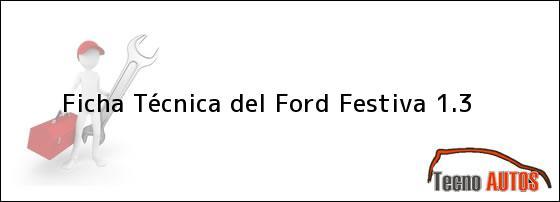 Ficha Técnica del <i>Ford Festiva 1.3</i>
