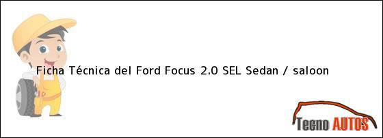 Ficha Técnica del Ford Focus 2.0 SEL Sedan / saloon