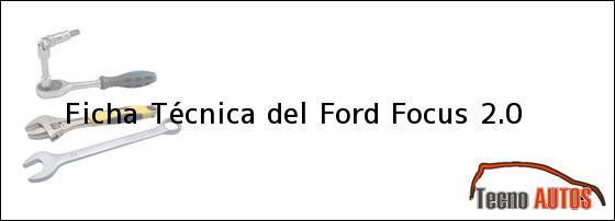Ficha Técnica del Ford Focus 2.0