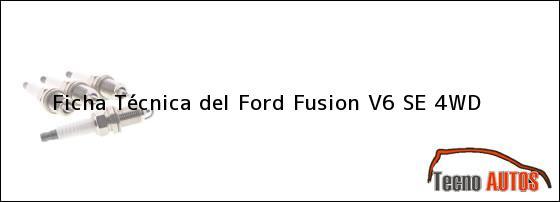 Ficha Técnica del Ford Fusion V6 SE 4WD