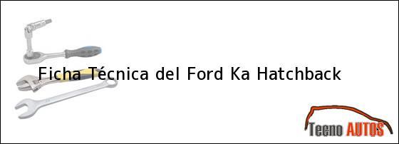 Ficha Técnica del Ford Ka Hatchback
