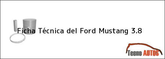 Ficha Técnica del Ford Mustang 3.8