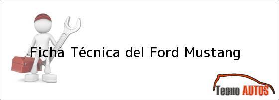 Ficha Técnica del <i>Ford Mustang</i>