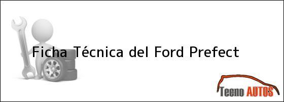 Ficha Técnica del <i>Ford Prefect</i>
