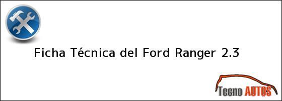Ficha Técnica del Ford Ranger 2.3