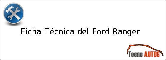 Ficha Técnica del <i>Ford Ranger</i>