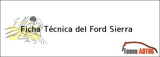 Ficha Técnica del Ford Sierra