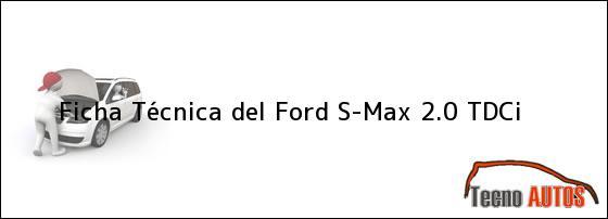 Ficha Técnica del Ford S-Max 2.0 TDCi