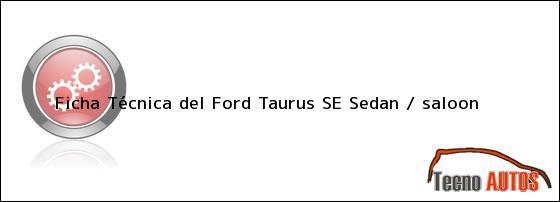 Ficha Técnica del Ford Taurus SE Sedan / saloon